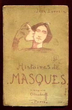 Histoires de masques, par jean Lorrain.Préface de Gustave Coquiot. Société d'éditions littéraires et artistiquesPaul Ollendorff. 1900