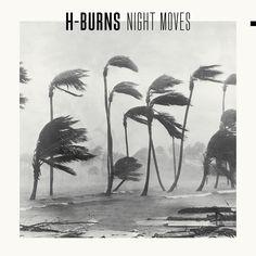 H-BURNS - Night Moves (2015) Artwork by BrestBrestBrest (http://www.brestbrestbrest.fr/)