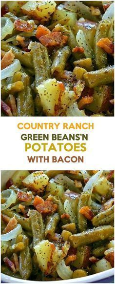 Country Ranch Green Beans'n Potatoes With Bacon – Fresh Family Recipes (country cooking recipes bacon) Side Dish Recipes, Vegetable Recipes, Dishes Recipes, Recipes Dinner, Barbacoa, Ranch Green Beans, Southern Green Beans, Chorizo, Green Beans And Potatoes