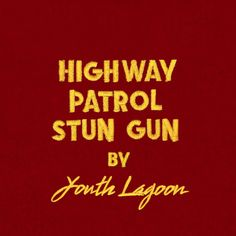 """""""Highway Patrol Stun Gun"""" by Youth Lagoon was added to my Locals United 50 playlist on Spotify"""