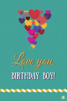 Love you, Birthday Boy!