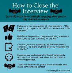 Closing the interview effectively is key to getting the job offer. Sample interview closing statements that make the right impression. What to say at the end of an interview. Job Interview Answers, Job Interview Preparation, Job Interview Tips, Job Interviews, Preparing For An Interview, Principal Interview Questions, Interview Tips Weaknesses, Job Interview Makeup, Job Interview Hairstyles