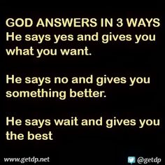 God quotes. Wait and he'll give you the best. guys its worth  waiting for, it might take a long time but he'll be there.
