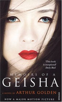 Memoirs of a Geisha  by Arthur Golden - This reminds me I should reread this book again.
