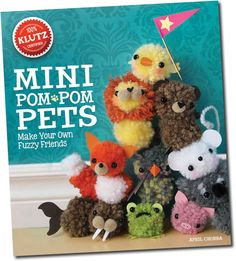 Klutz Mini Pom Pom Pets  My daughter Has this kit and loves it!! She would create all projects in one day!