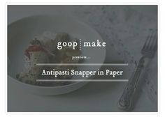 This dish is all about ease and taste. Head to your local antipasti bar (Whole Foods has a consistently good one) and pick out whatever 3-4 items are looking good to you. We use snapper …