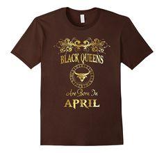 Black Queens Are Born in April Taurus T-Shirt