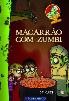 Livro: A Cozinha dos Monstros - Macarrão com Zumbi http://editorafundamento.com.br/index.php/a-cozinha-dos-monstros-macarrao-com-zumbi.html
