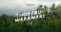 "In celebration of the 150th anniversary of Henry David Thoreau's publication, ""The Maine Woods,"" an intrepid group of modern-day explorers—including academics, members of the Penobscot Tribe of Maine and leading outdoor experts—retraced one of Thoreau's three epic journeys into the wilds of Maine. Read the latest Maine Thing Quarterly and join their quest for self-discovery in the footsteps of Henry David Thoreau."