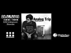 Analog Trip @ EDM Underground Showcase 28.5.2015 - Westradio.gr ▲Deep House dj mix free download - YouTube