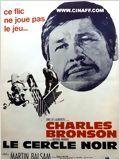 Le cercle noir (The stone killer) : Fillm américain et italien - avec : Charles Bronson, Martin Balsam, Jack Colvin, Paul Koslo, Norman Fell - 1973