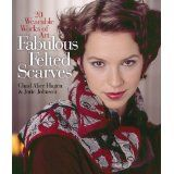 Fabulous Felted Scarves: 20 Wearable Works of Art (Hardcover)By Chad Alice Hagen