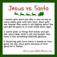 If you are looking for a way to talk to your child about Santa Clause, this is a great way! The Jesus vs. Santa Showdown: How Santa Makes Jesus Look So Good.  http://www.thecreativebiblemom.com/the-jesus-vs-santa-showdown/