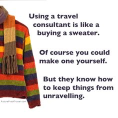 Travel consultants are like your favorite cozy sweater! #travelagentlife