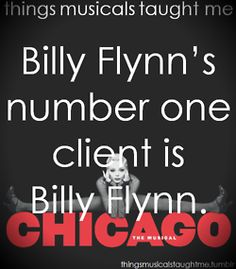 Billy Flynn's Number One Client Is Billy Flynn.