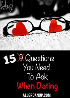 15 Questions You Need to Ask When Dating   AllGroanUp.com