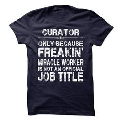 Curator T Shirts, Hoodies. Check price ==► https://www.sunfrog.com/LifeStyle/Curator-62425451-Guys.html?41382 $21.99