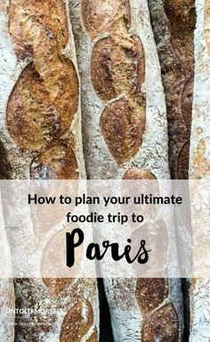 How to plan your ultimate foodie trip to Paris - from Michelin starred restaurants to world renowned markets, make sure you include these experiences on your Paris itinerary