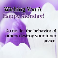 Wishing You A Happy Monday.