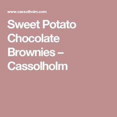 Sweet Potato Chocolate Brownies – Cassolholm