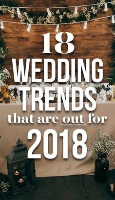 18 Wedding Trends That Are OUT For 2018
