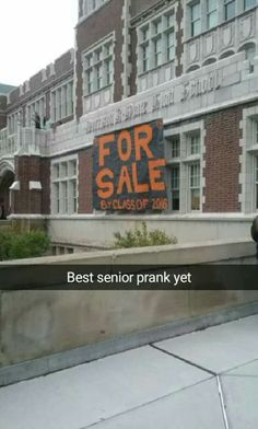 Last week was Senior Week. Since Seniors take over, we decided the do a prank week. So this is Day 3 of Senior Pranks. Anyone want to buy our school? Part of the third prank.