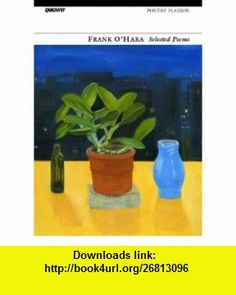 Selected Poems (9781857547719) Frank OHara , ISBN-10: 1857547713  , ISBN-13: 978-1857547719 ,  , tutorials , pdf , ebook , torrent , downloads , rapidshare , filesonic , hotfile , megaupload , fileserve