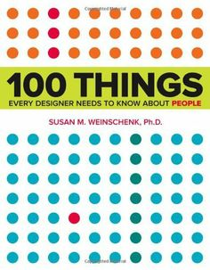 100 Things Every Designer Needs to Know About People (Voices That Matter) by Susan Weinschenk, http://www.amazon.com/dp/0321767535/ref=cm_sw_r_pi_dp_0LMDsb0W9MHN1
