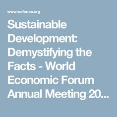 Sustainable Development: Demystifying the Facts - World Economic Forum Annual Meeting 2015 | World Economic Forum