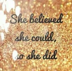 Believed i could and i did