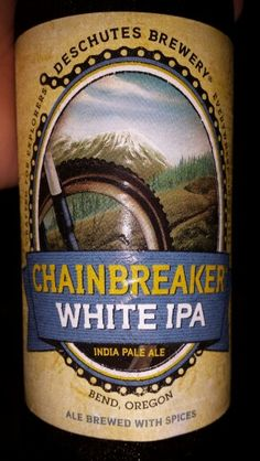 Deschutes Brewing Co. Chainbreaker white IPA 5.6% Alc.   Weaker IPA