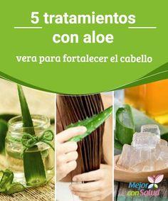5 #tratamientos con aloe vera para #fortalecer el cabello El gel de aloe vera tiene muchos beneficios para tu #salud capilar. Descubre 5 tratamientos naturales para embellecer tu cabello.