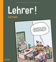 """Suchen Sie ein lustiges Geschenk für einen Lehrer? """"Lehrer! Cartoons"""" sind lustige Cartoons für Lehrer - für alle, die gerne lachen!"""