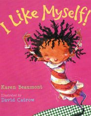 I Like Myself! by Karen Beaumont, illustrated by David Catrow