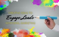 Creative Ideas to Engage Leads with Real Estate Email Marketing Tips
