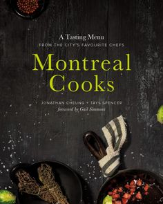 Montreal Cooks: A Tasting Menu from the City's Favourite Chef's - Recipe for The Best Chicken Soup