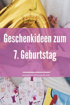 Geschenkideen zum 7. Geburtstag. Mädchengeschenke bei MamaWahnsinnHochDrei Mamablog
