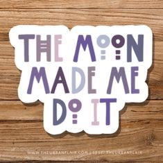 Excited to share this item from my #etsy shop: The Moon Made Me Do It Water Bottle Sticker Waterproof Bumper Decal Vinyl Stickers For Waterbottles Laptop High Quality Tumblr Witchy