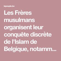 """Les Frères musulmans organisent leur conquête discrète de l'Islam de Belgique, notamment à-travers les """"foires musulmanes"""". Après Bruxelles, voici Charleroi"""
