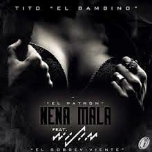 Tito El Bambino - Nena Mala ft Wisin