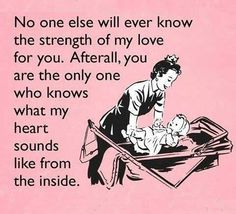 love that.afterall, you are the only one who knows what my heart sounds like from the inside. Love My Kids, Baby Love, Love Of My Life, Love You, Baby Baby, Baby Kids, My Beautiful Daughter, To My Daughter, Hot Moms Club