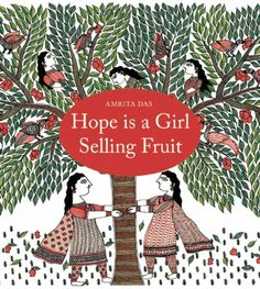 Hope Is a Girl Selling Fruit by Amrita Das,http://www.amazon.com/dp/9383145021/ref=cm_sw_r_pi_dp_LPXvtb05S01D3K4H