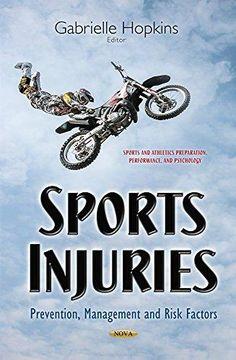 Sports injuries: prevention, management and risk factors / Gabrielle Hopkins, editor ; [Víctor J. Rubio ... et al.]