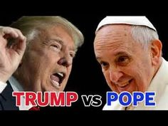 Breaking - Donald Trump responds to Pope Francis remark Donald Trump not...