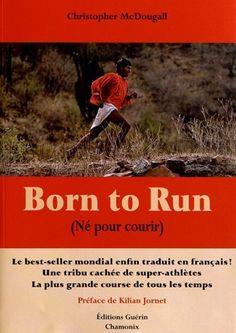 NES POUR COURIR (BORN TO RUN) de CHRISTOPHER MCDOUGALL, http://www.amazon.fr/gp/product/2352210623/ref=cm_sw_r_pi_alp_15FJrb1Q9CMP4