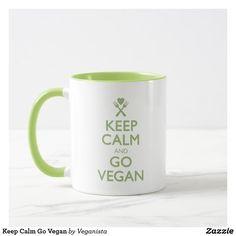 Keep Calm Go Vegan