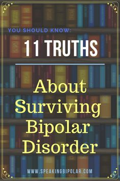 Things: The Truth About Surviving Bipolar Disorder There are a lot of misconceptions about bipolar and what's it's like to live with it. This post looks at 11 truths that bipolar people wish everyone understood. People With Bipolar Disorder, Living With Bipolar Disorder, Bipolar Awareness, Mental Illness Awareness, Colleges For Psychology, Psychology Facts, Behavioral Psychology, Bipolar Episode, Bipolar Symptoms