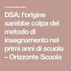 DSA: l'origine sarebbe colpa del metodo di insegnamento nei primi anni di scuola – Orizzonte Scuola