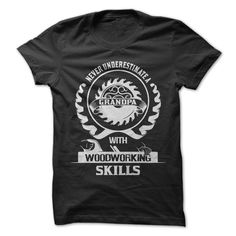 Are you a Woodworking Grandpa? Show everyone to never underestimate your skills with this awesome shirt!