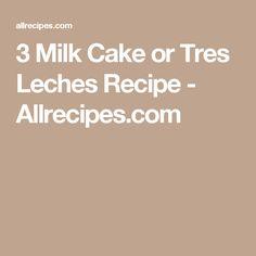 3 Milk Cake or Tres Leches Recipe - Allrecipes.com